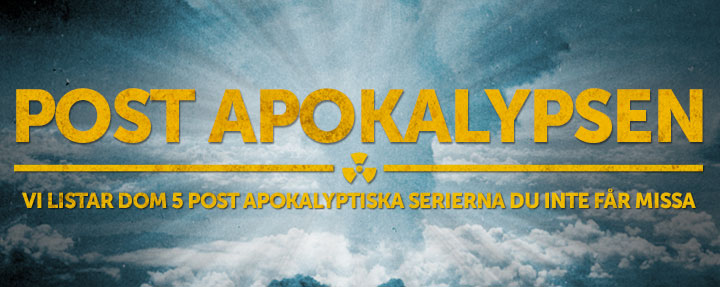 TOPP 5 POST APOKALYPTISKA TV-SERIERNA