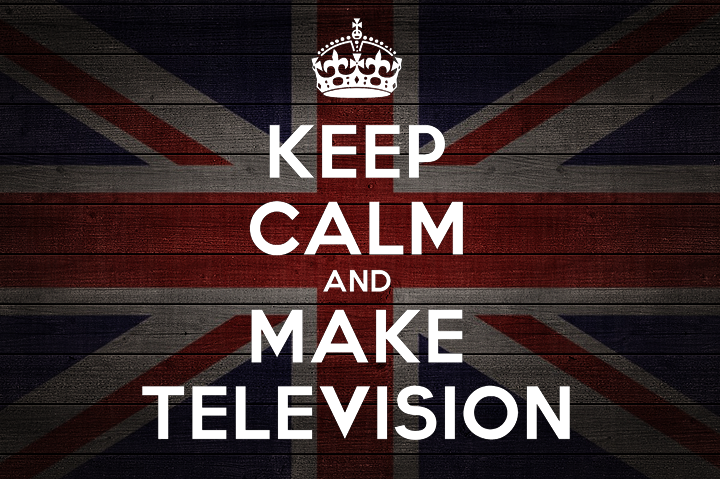 Keep Calm and make television